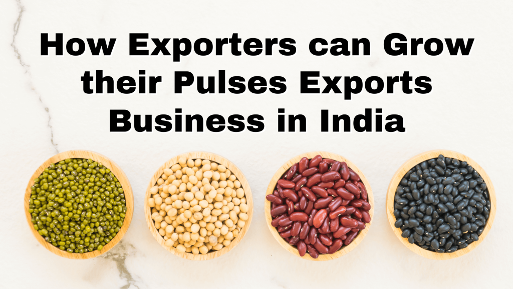 Grow agriculture business with pulses exports