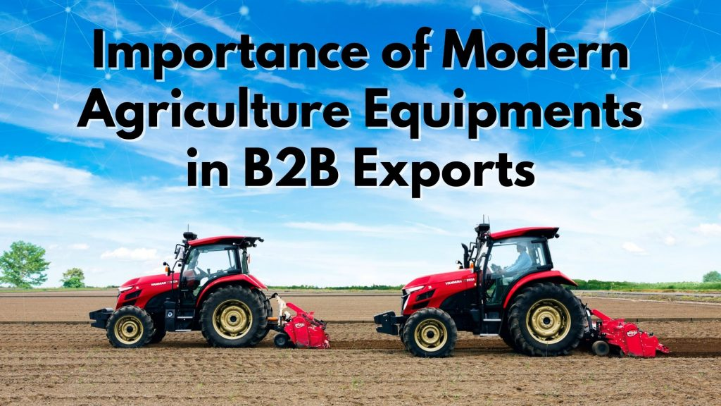 Agriculture equipment in B2B exports