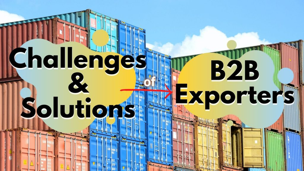 challenges and solutions of B2B exporters
