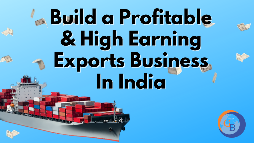 how to build profitable exports business in India