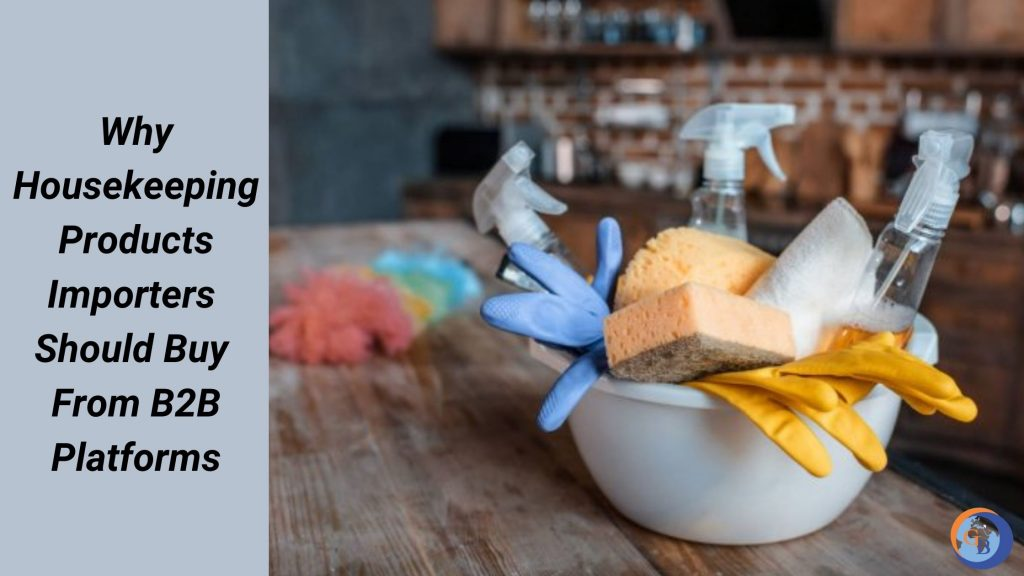 how b2b platforms can aid housekeeping products exporters